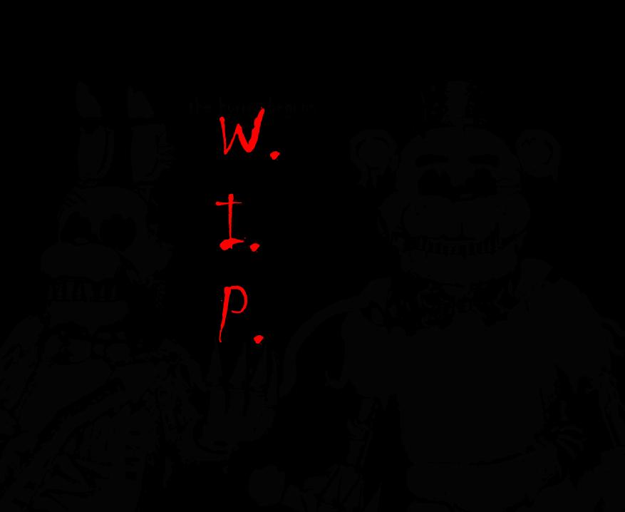 Fnaf Wip by shadowNightmare13