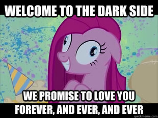 [Image: welcome_to_the_dark_side_meme_by_bronywr...5f05qk.jpg]