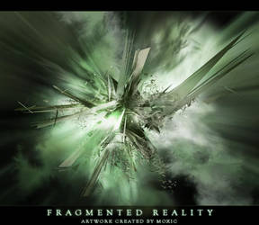 Fragmented Reality by moxic