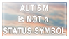 Autism is not a status symbol Stamp by AliceSacco
