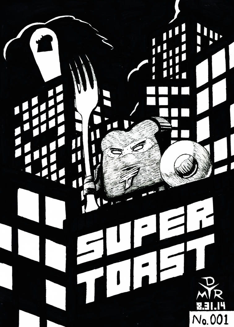 SUPER TOAST by BrokenHAX