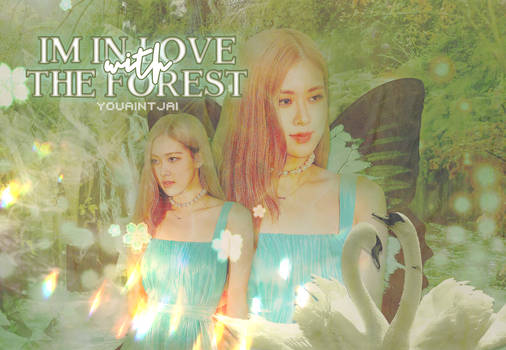 i'm in love with the forest (edit), youaintjai