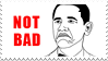 Obama Not bad stamp by Ilona-the-Sinister