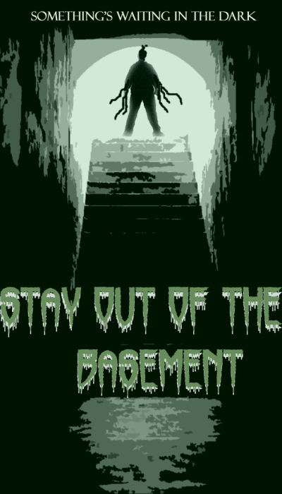Stay Out Of The Basement By R-Collins On
