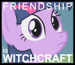 Friendship is Witchcraft