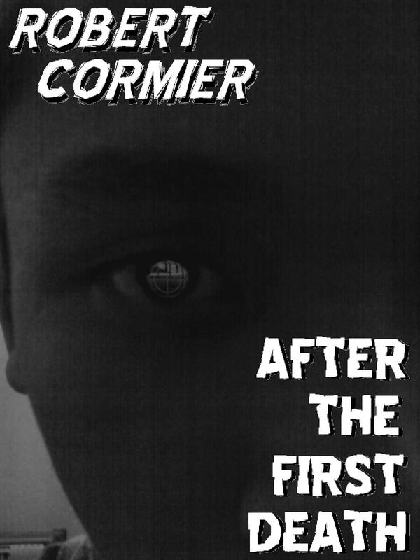 an analysis of the novel after the first death by robert cormier