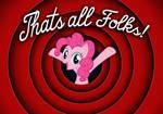 Pinkie Pie Thats All Folks
