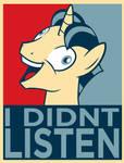 I didn't listen!