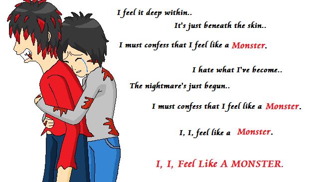 I, I, Feel Like A Monster.. by AHiddenShadow on deviantART