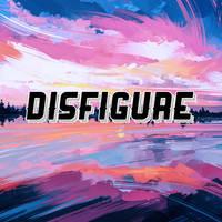 Disfigure (Max Size + HQ + No Watermark)