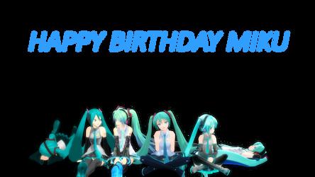.: HAPPY BIRTHDAY MIKU :.