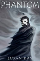 Susan Kay's Phantom by shmeeden
