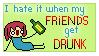 I hate drunk friends -STAMP- by KimRaiFan
