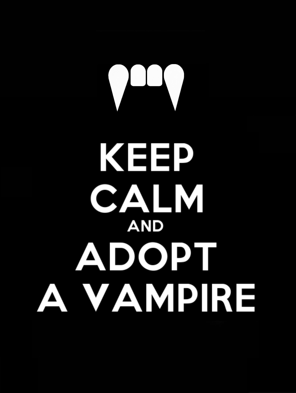 Keep Calm And Adopt A Vampire Poster By Dimakosrou On Deviantart