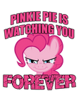 Pinkie Pie is Watching You Forever