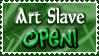 Art Status Stamp - Art Slave Open! by Drache-Lehre