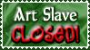 Art Status Stamp - Art Slave Closed! by Drache-Lehre