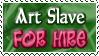 Art Status Stamp - Art Slave For Hire! by Drache-Lehre