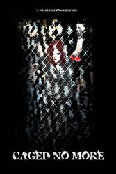 Caged No More Movie Poster by jedi299