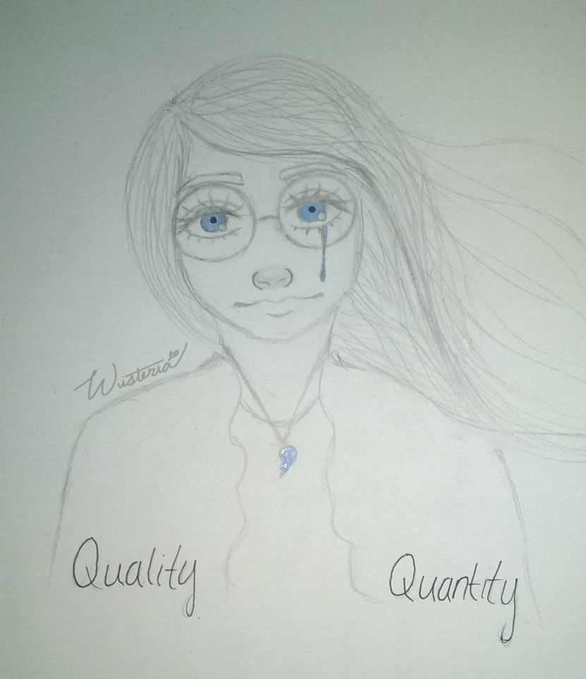 Quality or Quantity? by Wisteria20