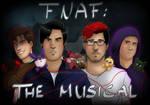 FNAF: THE MUSICAL