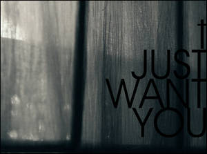 I Just Want You II
