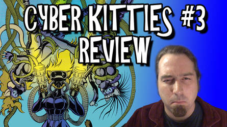 Cyber Kitties #3 Review Titlecard