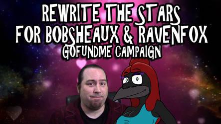 Rewrite The Stars For Bobsheaux and RavenFox