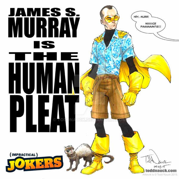 Impractical Jokers The Human Pleat By Toddnauck On Deviantart