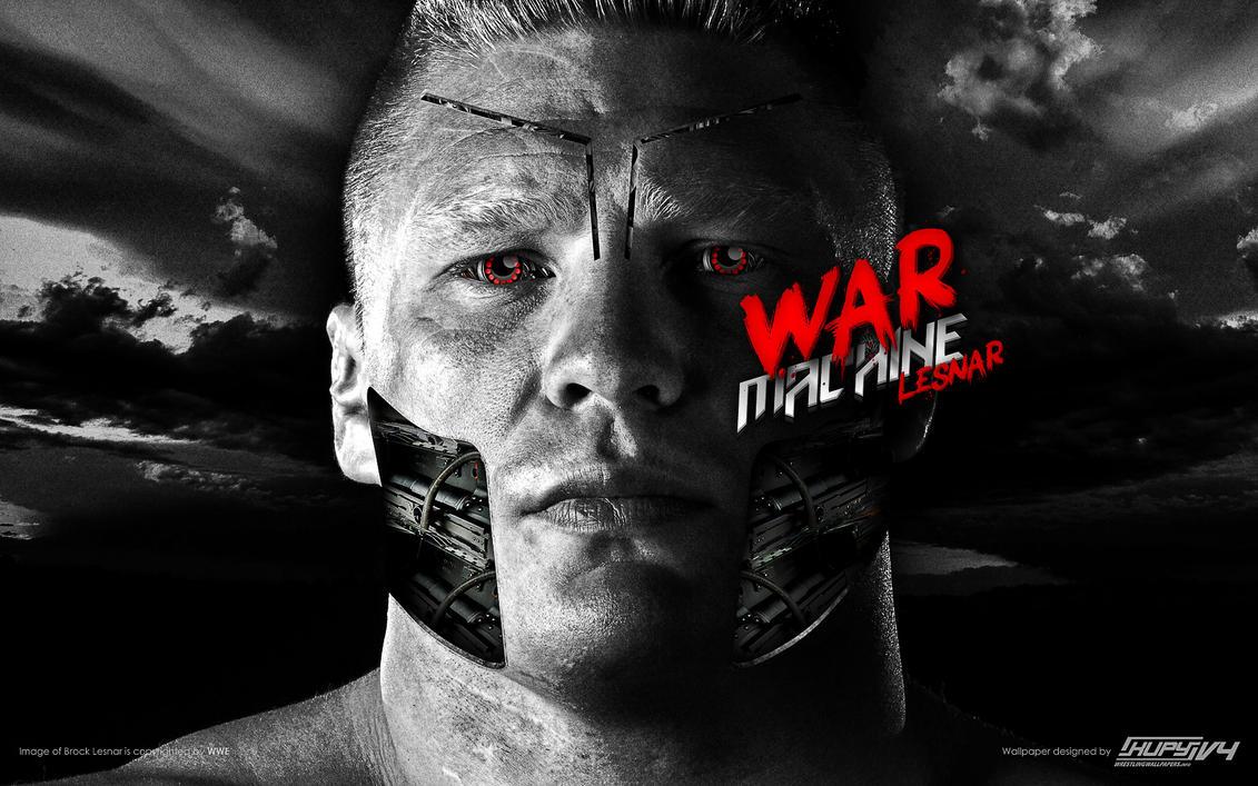 Brock Lesnar War Machine WWE Wallpaper By AlphaMoxley95