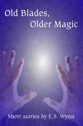 Old Blades, Older Magic