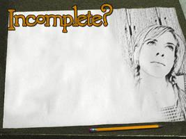 Incomplete? by skstarkiller