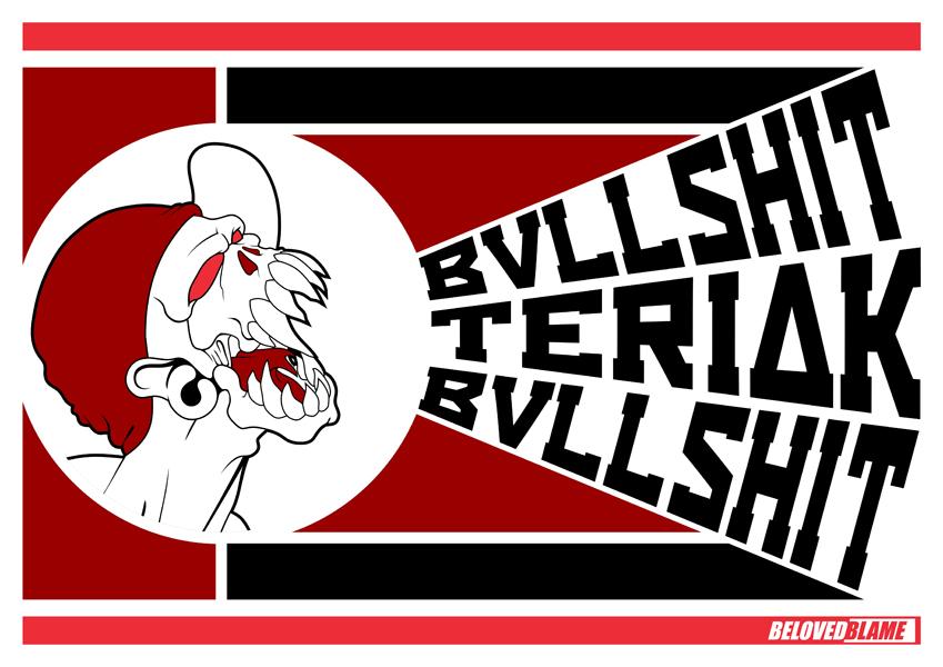 Bullshit Teriak Bullshit by BelovedBlame