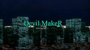 [MMD Video] Devil Maker: VOCALOIDS