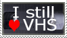 I still love VHS by Lurkerbunny