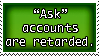Ask Accounts... FAKE AND GAY by Haters-Gonna-Hate-Me