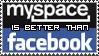 Pro-Myspace, Anti-Facebook