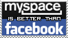 Pro-Myspace, Anti-Facebook by Haters-Gonna-Hate-Me
