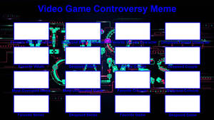 Video Game Controversy Blank Meme