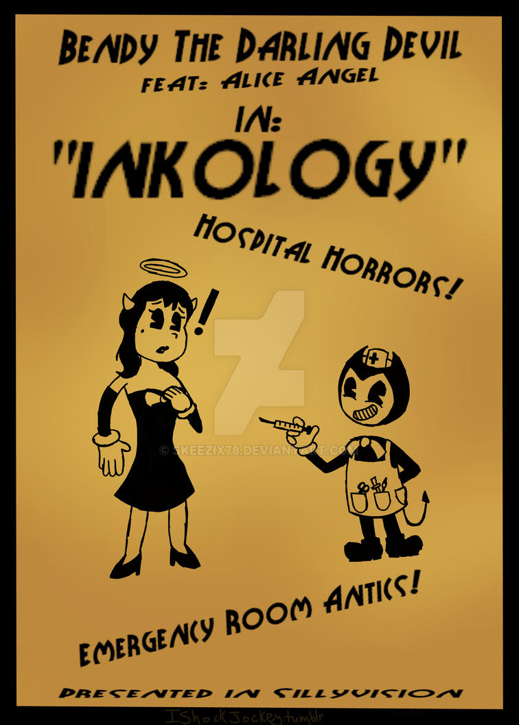 'Inkology', presented in Sillyvision! [BatIM] by skeezix78