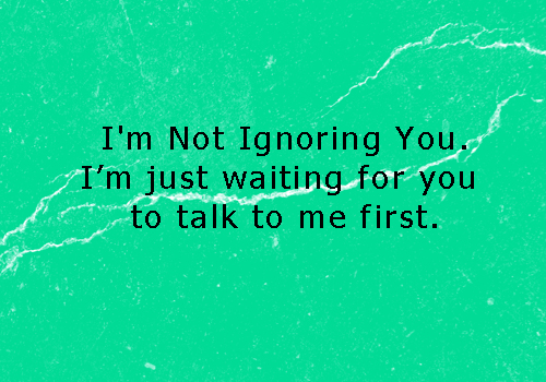 not Ignoring You by Me...