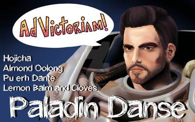 ::Tea:: Paladin Danse - Ad Victoriam! by K0USEKI