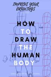 How to draw the Human Body by ARTOFJUSTAMAN