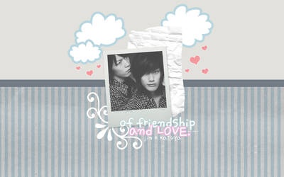 of friendship and LOVE. by tekhniklr