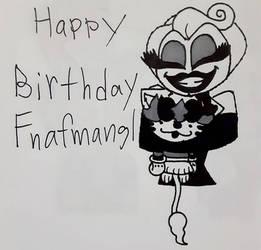 (Gift) Happy Birthday To Fnafmangl