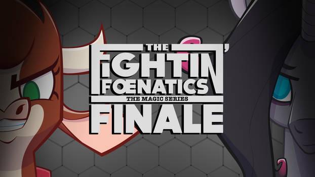 Fightin' Foenatics Finale Thumbnail