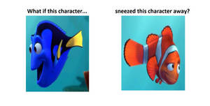 What if Dory Sneezed Away Marlin