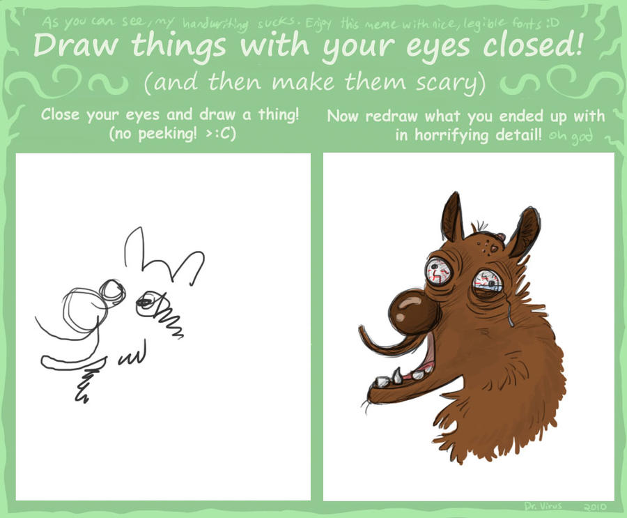 Draw things with your eyes closed (meme) by LauraBev