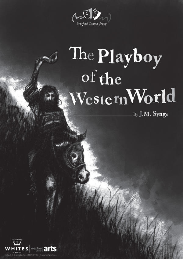 playboy of the western world discovering Adapted from the classic play by john millington synge, the playboy of the western world opens with the arrival of a stranger, christy mahon, in a small irish town entering michael james's pub .