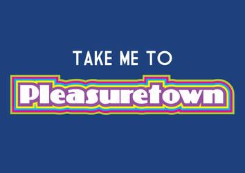 Take me to Pleasuretown by odingraphics